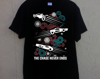 Rocket League shirt the chase never ends tee shirt unisex t-shirt / mens / womens / black birthday present Christmas gift cotton