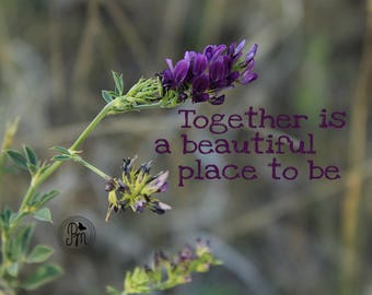 Beautiful Together Standout Print - Fine Art Photography - Flower Photography - Quote Photography - Love is in the Air Collection