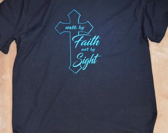 Walk by Faith Large Tshirt