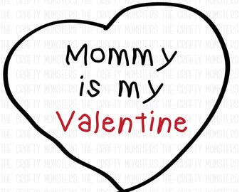 Digital Download - Mommy is my Valentine