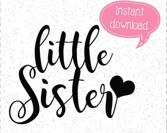 Little Sister SVG, Sister SVG, New Baby SVG, SVGs, Cricut Cut File, Silhouette File, Cuttables