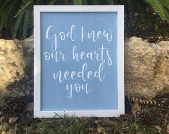 God knew our hearts needed you- Nursery Decor
