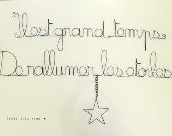 """Message fil de fer """"Il est grand temps de rallumer les étoiles"""""""