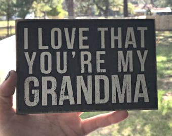"I Love That You're My Grandma  - Wooden Postcard Sign  6x4"" - - Raw Stained Wood"