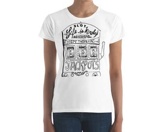 Slot Life T-shirt for Women Who Like to Play Slot Machines