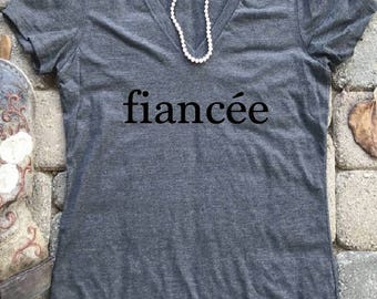fiancee shirt, wifey shirt, engagement shirt, engaged top,bridal gift, bride gift, wedding gift, bridal shower gift, , engaged AF
