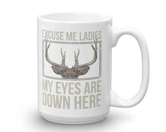 My Eyes Are Down Here Funny Whitetail Buck Rack Mug