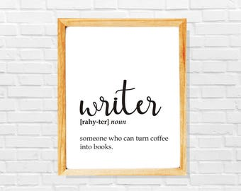 Funny writer gift, funny writer definition print, writer print, Sarcastic work print, Gift idea for writer, inspirational quote print