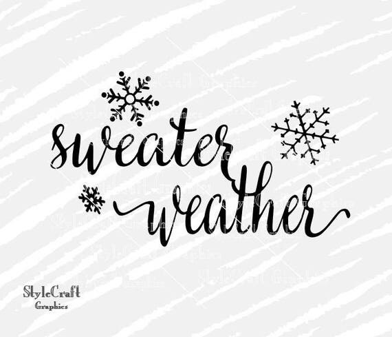Sweater Weather Svg Fall Svg Fall Iron On Snowflakes Svg