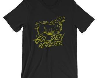 Life Is Better With A Golden Retriever Shirt
