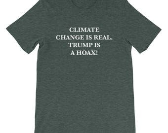 Climate Change is Real Trump is a Hoax T-shirt