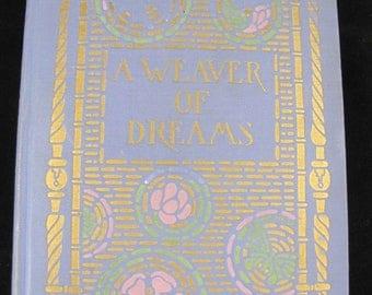 A Weaver of Dreams // by Myrtle Reed // Vintage 1911