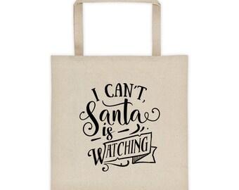 Naughty Fun Christmas Canvas Tote bag: I Can't, Santa is Watching