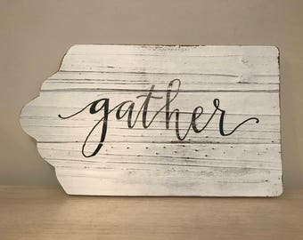 Gather White Wash Wood Sign