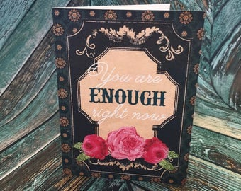 4x6 You Are Enough Right Now Greeting Card