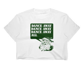 Christmas Shirt: Dance Away All Women's Crop Top | Swing Swag dancer gifts
