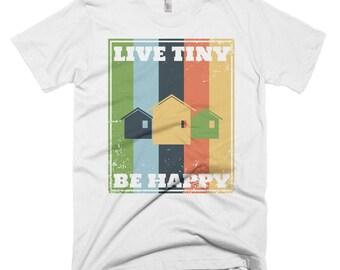 Live Tiny Be Happy Tiny House Short-Sleeve T-Shirt