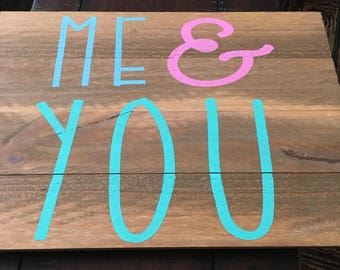"Rustic wood ""you & me"" sign"