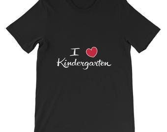 I love Kindergarten Short-Sleeve Unisex T-Shirt