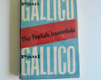 The Foolish Immortals by Paul Gallico *First Edition*