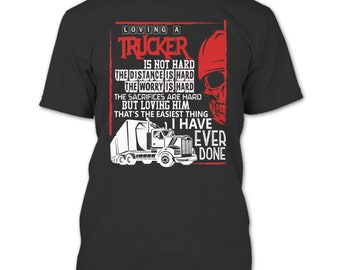 Loving A Trucker T Shirt, I Love My Trucker T Shirt