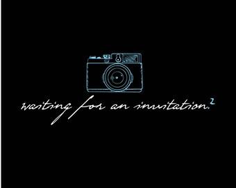 Waiting for an invitation? (Camera) (Print)