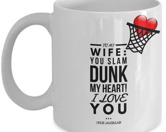 To My Wife! White Coffee Mug, Basketball Wife's Gift, Basketball Wife's keepsake, Basketball Wife's present.