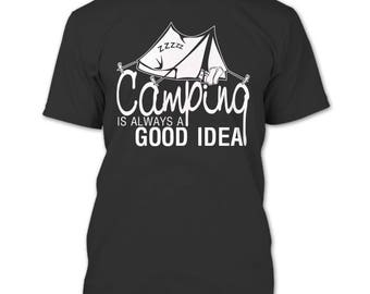 Camping Is Always A Good Idea T Shirt, I Love Camping T Shirt