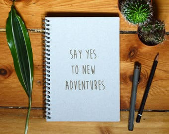 Eco Notebook, Personalized Gift, Handmade Notebook, Recycled Paper, Inspirational Quote, Customized Gift, Say yes to new adventures