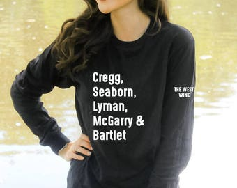 The West Wing: Cregg, Seaborn, Lyman, McGarry, Bartlet Long Sleeve TShirt – Black