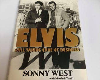 Elvis Still Taking Care of Business by Sonny West with Marshall Terrill