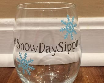 Funny Teacher Snow Day Wine Glass/Hashtag Snow Day Sippin'