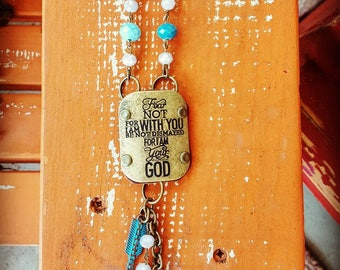 """Handcrafted """"Fear Not for I am With You..."""" Necklace"""