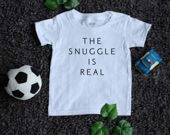 The Snuggle Is Real Toddler Shirt