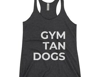 GYM TAN DOGS - Pangaea Co Women's Racerback Tank
