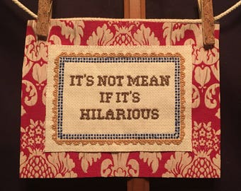 Xstitch: •It's Not Mean if it's Hilarious•