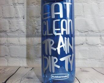Eat Clean Train Dirty Water Bottle