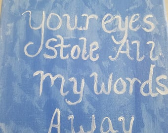 Your eyes stole All my words away
