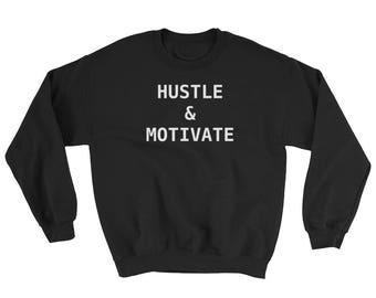 Hustle and Motivate Sweatshirt
