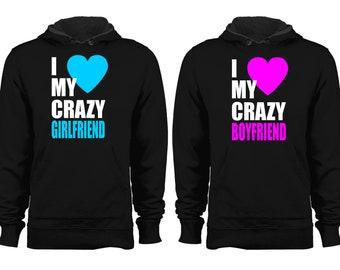 I Love My Crazy Boyfriend - I Love My Crazy Girlfriend Hoodie