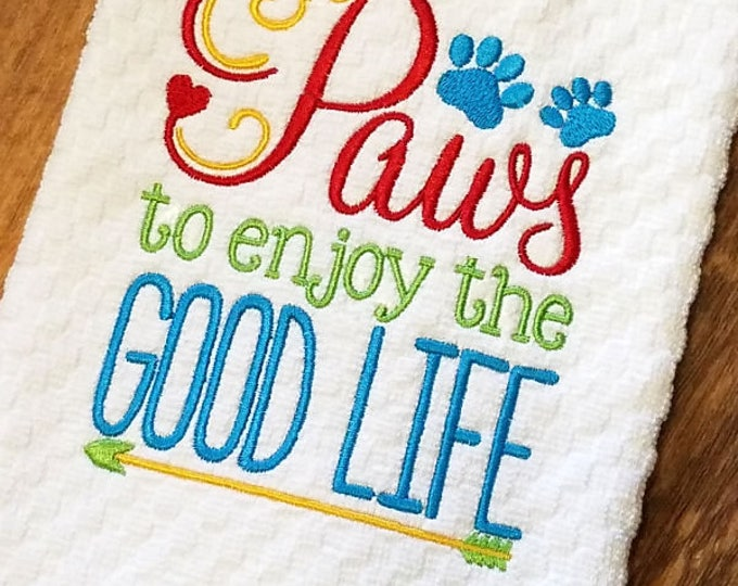 Kitchen Towel, Cotton Waffle Weave, Embroidered Towel, Christmas Gift, Paws to Enjoy the Good Life, Pet Lover Gifts, Dog, Kitchen Decor