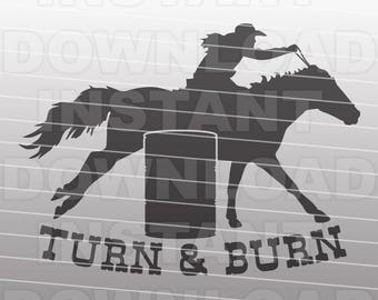 Turn & Burn Barrel Racing SVG File,Western svg -Commercial and Personal Use- Vector Art SVG File for Cricut,Silhouette Cameo,vinyl cut file