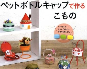 Let's Turn the Bottle Caps into Something CUTE  - Japanese Craft Book
