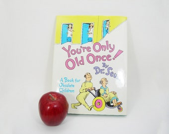 "Dr. Seuss ""You're Only Old Once!"" Vintage 1986 Book - Funny Gift - Book for Obsolete Children - Colorful Cartoons / Prose - Senior Citizens"