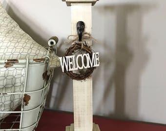 Countertop Welcome Post, Entryway Decor, Living Room Decor, Patio Decor, End Table Decor, Welcome Sign, Welcome Wreath, Farmhouse Decor