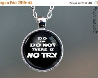 ON SALE - Do or Do Not Quote jewelry. Necklace, Pendant or Keychain Key Ring. Perfect Gift Present. Glass dome metal charm by HomeStudio