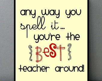 End of School Year Teacher Gift, TEACHER wall art, Teachers Gift, Classroom Gift, Teacher Desk Print, Gift for teacher