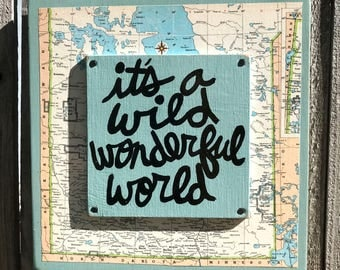 """Hand Made Inspirational Art Quote Collage Wall Art Travel Gift Vintage Map Hand Painted """"It's a wild, wonderful world"""""""