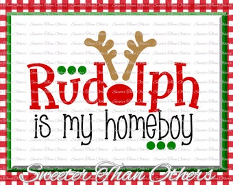 Rudolph is my Homeboy Svg,  Christmas svg, Rudolph Boy svg, Dxf Silhouette Studios, Cameo Cricut cut file INSTANT DOWNLOAD, Htv Scal Mtc