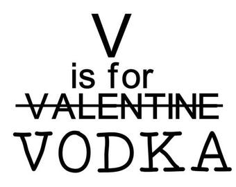 v is for valentine vodka funny vinyl car decal bumper window sticker any color multiple sizes